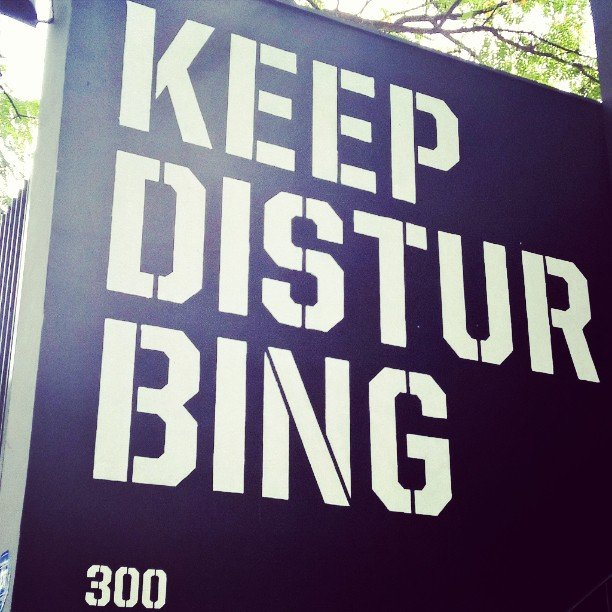 keep disturbing